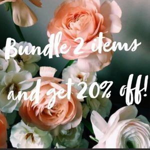 BUNDLE  2 OR MORE ITEMS GET 20% OFF